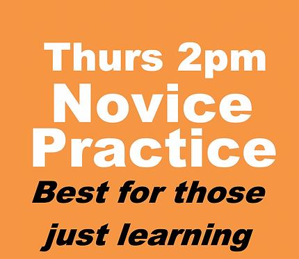 Novice Practice Group (May-Thursdays 2pm)
