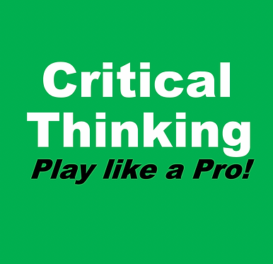 Critical Thinking: Play like a Pro! (May-Wed 2:00pm)