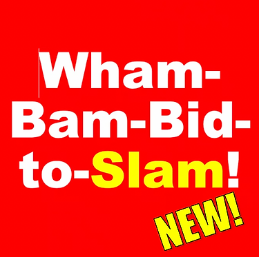 Wham-Bam-Bid-to-SLAM! (July-Tues/Thur 2:30pm)