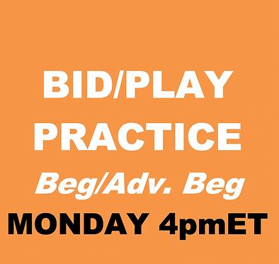 BID/PLAY PRACTICE (Nov-Mondays 4pm)