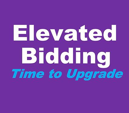 Elevated Bidding (Dec-Tuesdays 6:30pm)