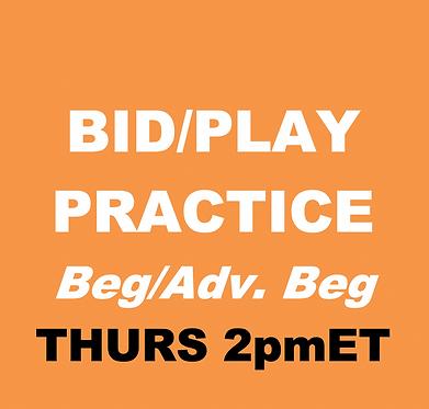 BID/PLAY PRACTICE (Oct-Thursdays 2pm)