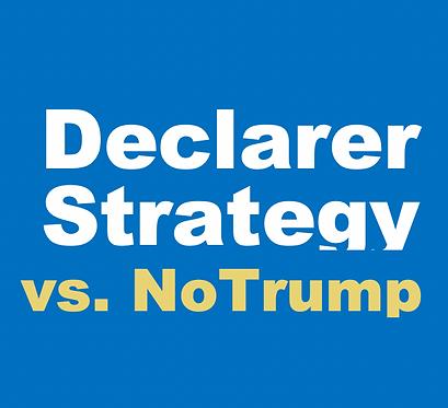 Declarer Strategy vs NoTrump (June- Tues 2:00pm)