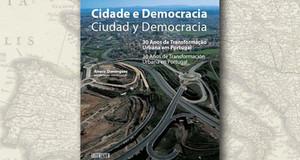 """""""Cidade e Democracia: 30 Anos de Transformação Urbana em Portugal"""", de Álvaro Domingues"""