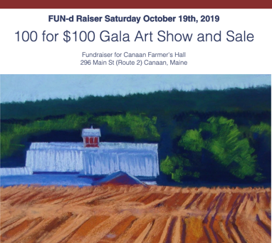 Call to Artists: 10/19  -- 100 for $100, Canaan Farmer's Hall