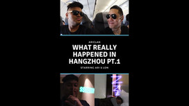 WHAT REALLY HAPPENED IN HANGZHOU PART I