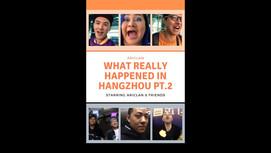 WHAT REALLY HAPPENED IN HANGZHOU PART II