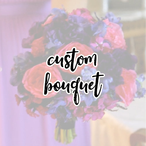 Homecoming 2020 - Custom Bouquet  ONLY - PREMIUM