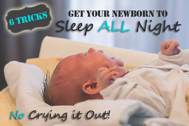 "How to Get Your Newborn to Sleep Through the Night- Without ""Crying It Out""."