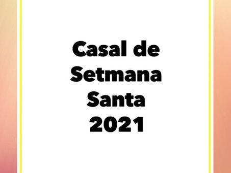 CASAL DE SETMANA SANTA 2021