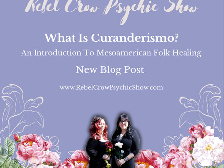 What Is Curanderismo? Mesoamerican Folk Healing
