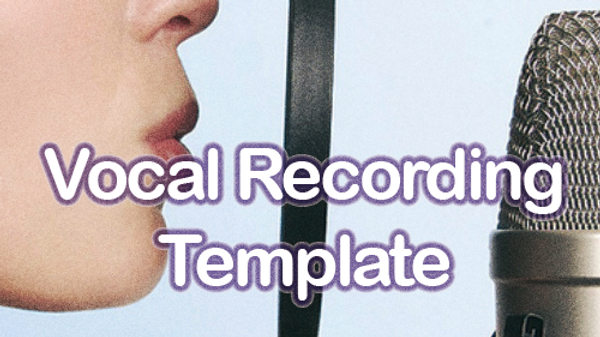 Vocal Recording Template