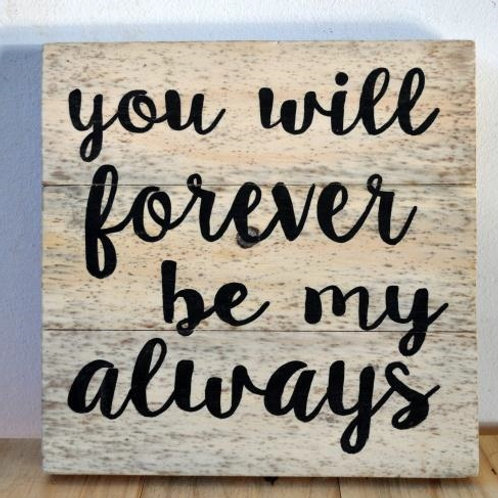 Forever be my always