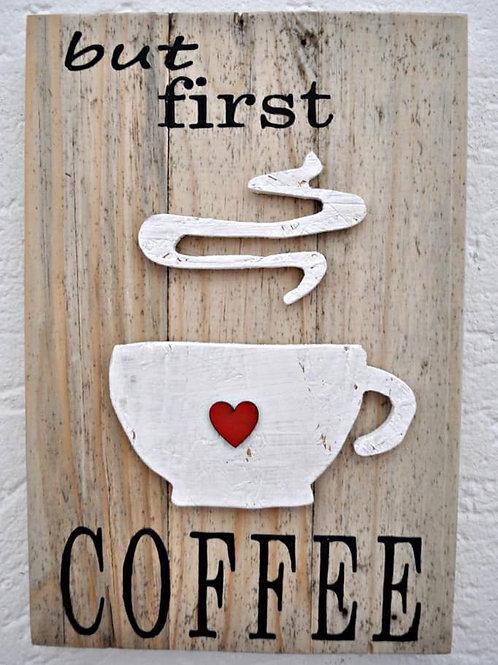 First Coffee/eerste koffie A4