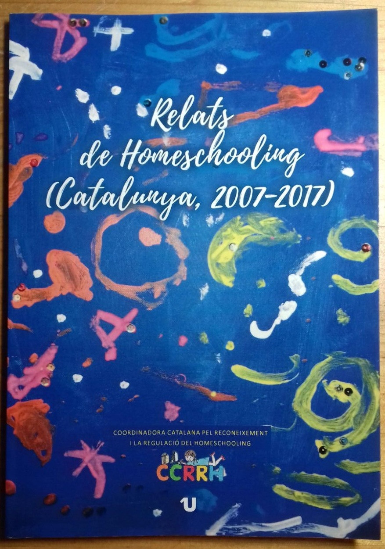 Relats de Homeschooling (Catalunya 2007-2017)
