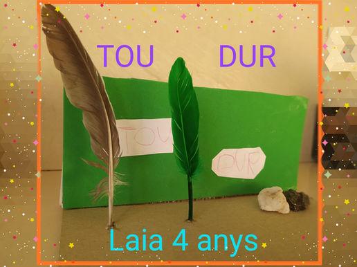 Tou - Dur (Laia, 4 anys)