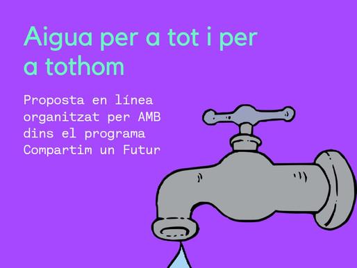 """""""Aigua per a tot i per a tothom"""" taller online amb l'AMB"""