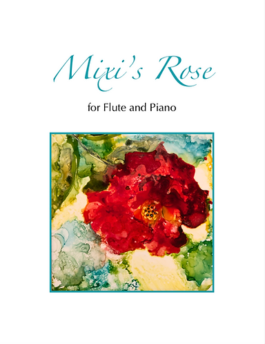 Mixi's Rose for Flute and Piano (Digital Download)