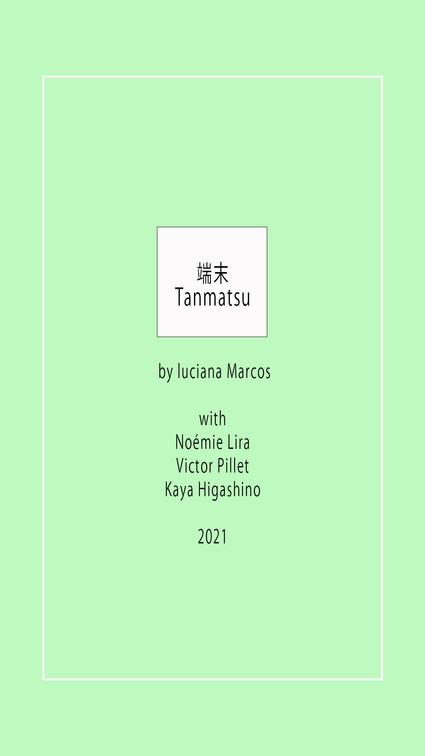 Tanmatsu 2021 luciana marcos