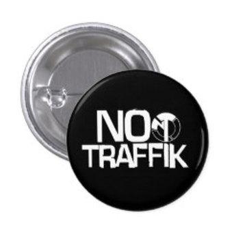 """No Traffik Icon"" 1.25 inch Button"