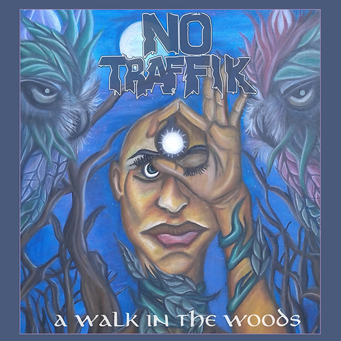 No Traffik 'A WALK IN THE WOODS' CD