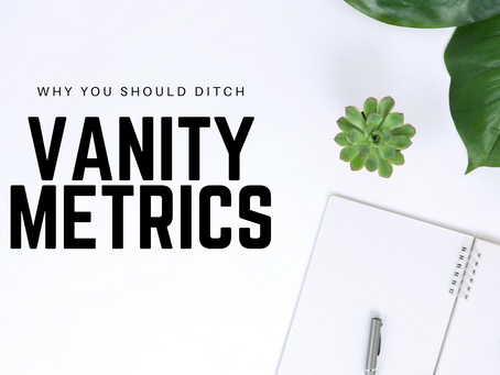 Why You Should Ditch Vanity Metrics