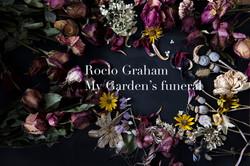 My garden's funeral