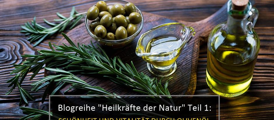 Heilkräfte der Natur – Teil 1: Olivenöl - Schönheit kommt von innen