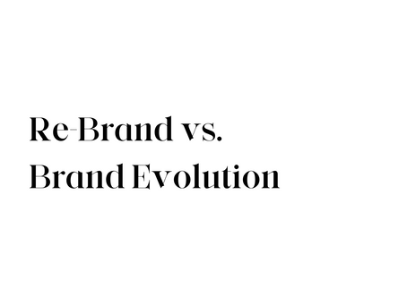 Re-branding vs. Brand Evolution: The difference, benefits and which one is best for you!
