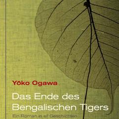 liebeskind Verlag / Yoko Ogawa - Das Ende des bengalischen Tigers