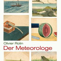 liebeskind Verlag / Olivier Rolin - Der Meteorologe