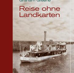 liebeskind Verlag / Graham Greene - Reise ohne Landkarten