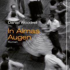 liebeskind Verlag / Daniel Woodrell - In Almas Augen