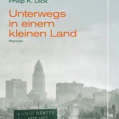 liebeskind Verlag / Philip K. Dick - Unterwegs in einem kleinen Land