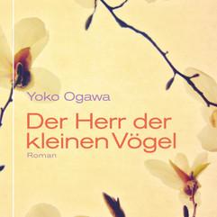 liebeskind Verlag / Yoko Ogawa - Der Herr der kleinen Vögel