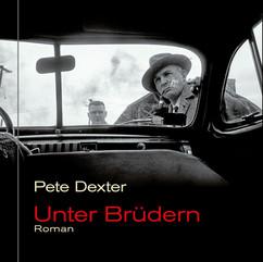liebeskind Verlag / Pete Dexter - Unter Brüdern