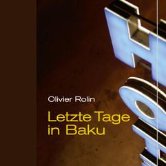liebeskind Verlag / Olivier Rolin - Letzte Tage in Baku