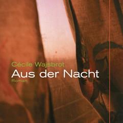 liebeskind Verlag / Cecile Wajsbrot - Aus der Nacht