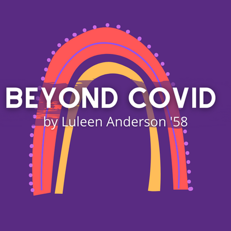 Beyond COVID by Luleen Anderson '58