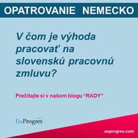 Čo znamená pracovať na slovenskú pracovnú zmluvu a aké su v tom výhody?