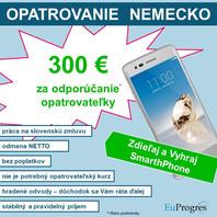 300€ ZA ODPORÚČANIE OPATROVATEĽKY