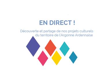 Découverte et partage de nos projets culturels du territoire de l'Argonne Ardennaise !