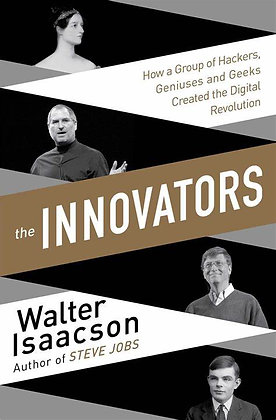The Innovators By Walter Isacson