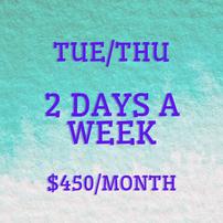 Tue/Thu 2 days a week