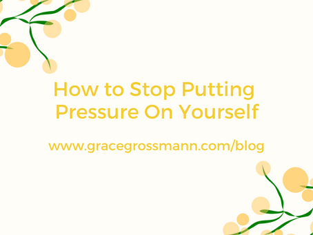 How to Stop Putting Pressure OnYourself