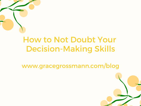 How to Not Doubt Your Decision-Making Skills