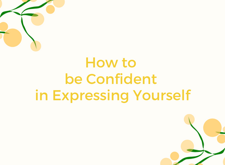 How to be Confident in Expressing Yourself