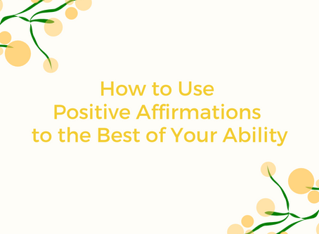 How to Use Positive Affirmations to the Best of Your Ability