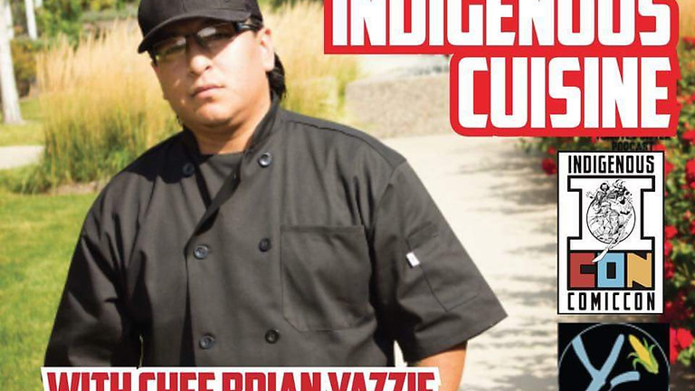 2018 Indigenous Comicon (Guest Chef)!