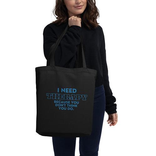 I Need Therapy - Eco Tote Bag
